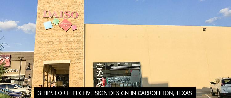 3 Tips For Effective Sign Design In Carrollton, Texas